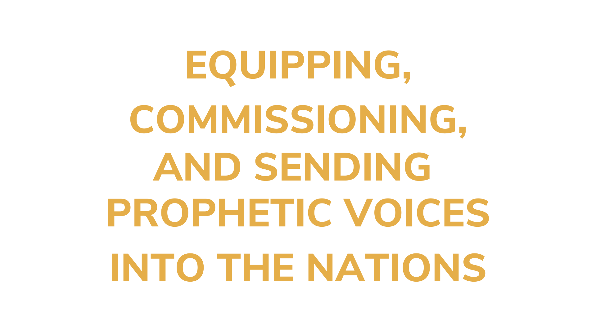 EQUIPPING, COMMISSIONING, AND SENDING PROPHETIC VOICES INTO THE NATIONS. (3)